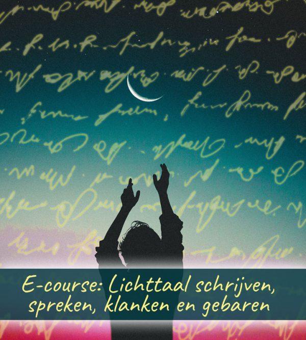 E-course Lichttaal schrijven, spreken, klanken en gebaren - door Fanny van der Horst van De Lichtkracht Academie