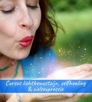 Cursus lichtbewustzijn, zelfhealing & zielsexpressie
